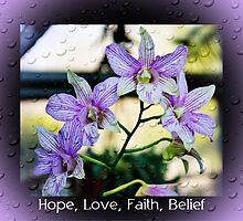 Hope Love Faith and Belief by Eva Thomas