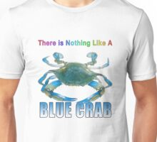There is nothing like a blue crab T-Shirt