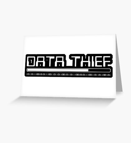 Data Thief Greeting Card