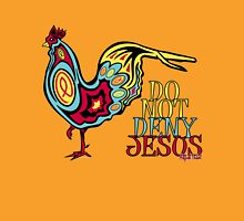 Do Not Deny Jesus Unisex T-Shirt