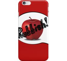"""""""Apples Are Rubbish!"""" iPhone Case/Skin"""