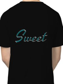 Sweet - Faux Turquoise Text Effect Classic T-Shirt