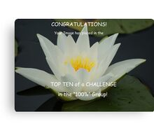For the 100% Group Top Ten Challenge Banner Canvas Print