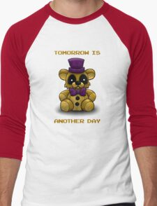 Tomorrow is another day - Fredbear FNAF T-Shirt