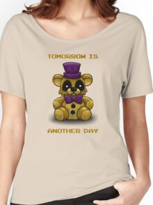 Tomorrow is another day - Fredbear FNAF Women's Relaxed Fit T-Shirt