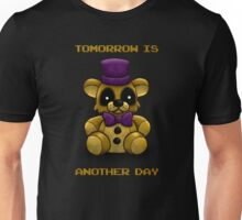 Tomorrow is another day - Fredbear FNAF Unisex T-Shirt