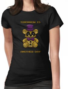 Tomorrow is another day - Fredbear FNAF Womens Fitted T-Shirt