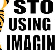 Never Stop Using Your Imagination Sticker
