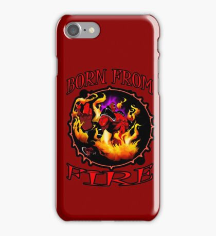 born of fire  iPhone Case/Skin
