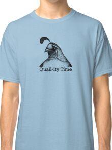 Quail-ity Time Classic T-Shirt