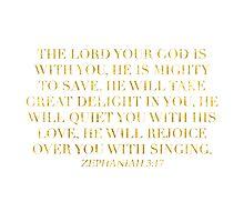 Zephaniah 3:17 Photographic Print