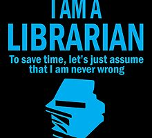 I AM A LIBRARIAN by birthdaytees