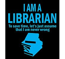 I AM A LIBRARIAN Photographic Print