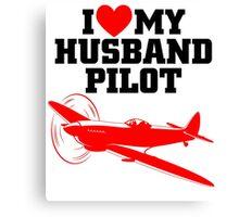 I LOVE MY HUSBAND PILOT Canvas Print