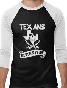 Texans Never Say Die Men's Baseball ¾ T-Shirt
