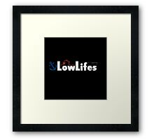 LowLifes | BBCan Willow Framed Print