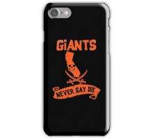 San Francisco Giants Never Say Die iPhone Case/Skin