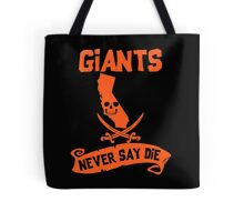 San Francisco Giants Never Say Die Tote Bag