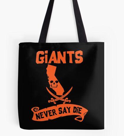 San Francisco Giants Never Say Die Tote Bag