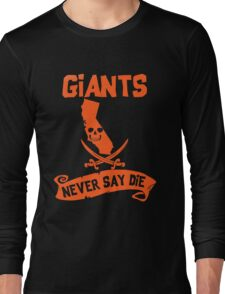 San Francisco Giants Never Say Die Long Sleeve T-Shirt