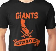 San Francisco Giants Never Say Die Unisex T-Shirt