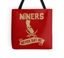 San Francisco 49ers Never Say Die Tote Bag