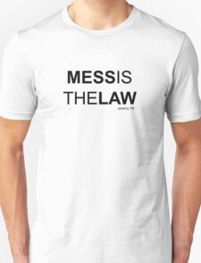 mess is the law no.2 T-Shirt
