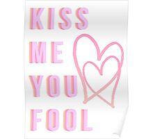 Kiss Me You Fool  Poster