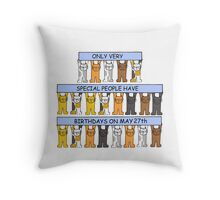 Cats celebrating May 27th birthday. Throw Pillow