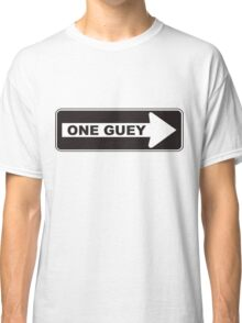 One Guey Classic T-Shirt