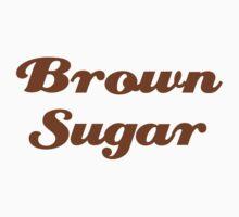 Brown Sugar by LatinoTime
