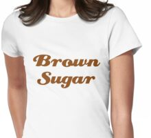 Brown Sugar Womens Fitted T-Shirt