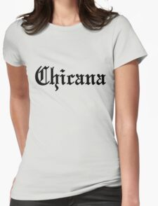 Chicana Womens Fitted T-Shirt