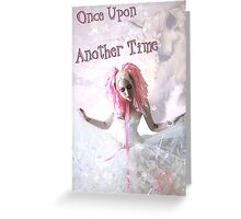 Once Upon Another Time Greeting Card