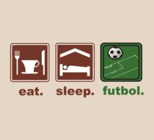 eat, sleep, futbol by LatinoTime
