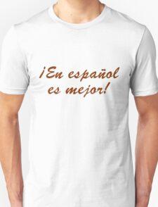 En español es mejor T-Shirt