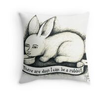There are days I can be a rabbit. Throw Pillow