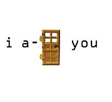 I A Door You Minecraft by cheekyghost