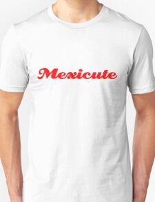 Mexicute T-Shirt