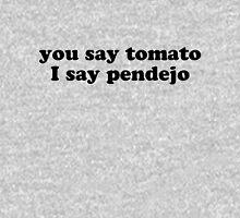 you say tomato Unisex T-Shirt