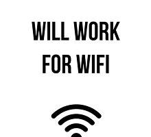Will Work for Wifi by dwillanski