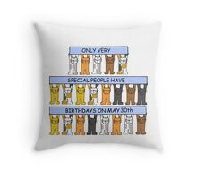 Cats celebrating birthdays on May 30th Throw Pillow
