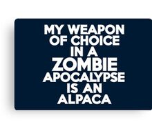 My weapon of choice in a Zombie Apocalypse is an alpaca Canvas Print