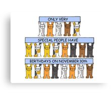 Cats celebrating birthdays on November 30th. Canvas Print