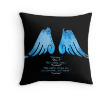 I'll be here... Throw Pillow