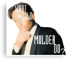 What Would Mulder Do? Canvas Print