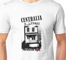 Centralia, PA - Population 7 Unisex T-Shirt