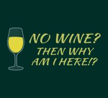 No wine? then why am I here? (white wine) by jazzydevil