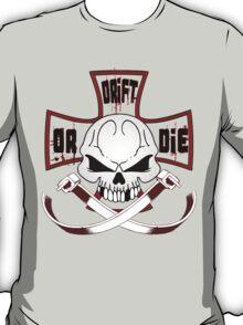Drift or Die T-Shirt