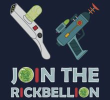 Join the Rickbellion by beejammerican